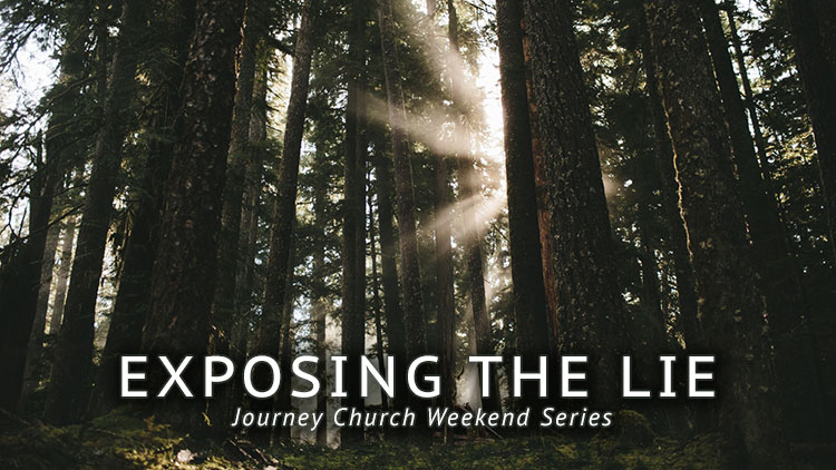 Exposing the Lie Sermon Series - Journey Church in Liberty