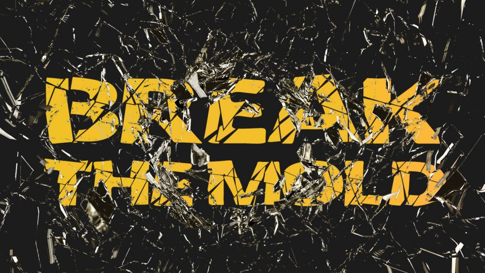 Break The Mold Series