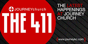 The 411 Email - Journey Church near Liberty, Missouri