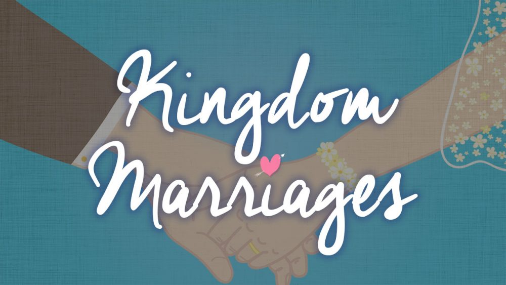 Kingdom Marriages Series