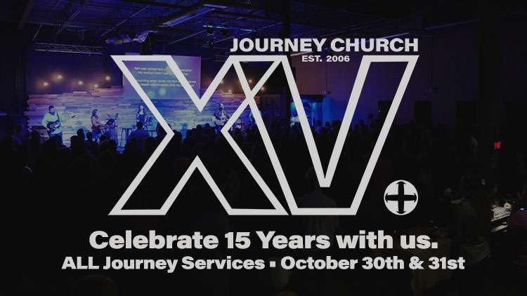 Journey Church - 15 Year Anniversary Celebration
